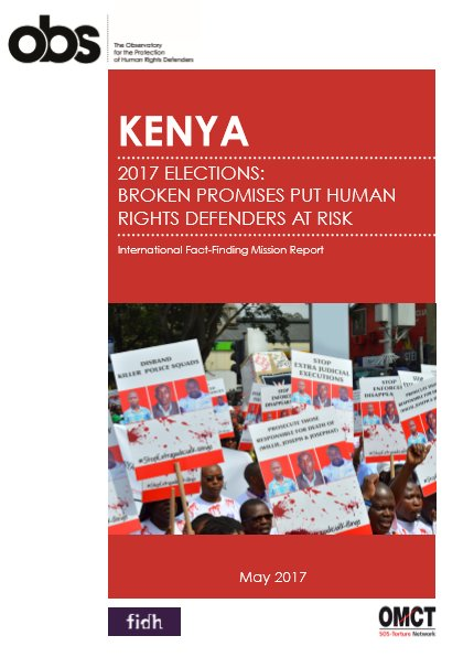Kenya: 2017 elections: Broken promises put human rights defenders at risk