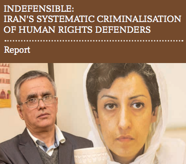 Indefensible: Iran's systematic criminalisation of human rights defenders