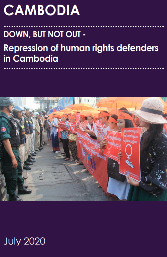 """DOWN, BUT NOT OUT – Repression of human rights defenders in Cambodia"""