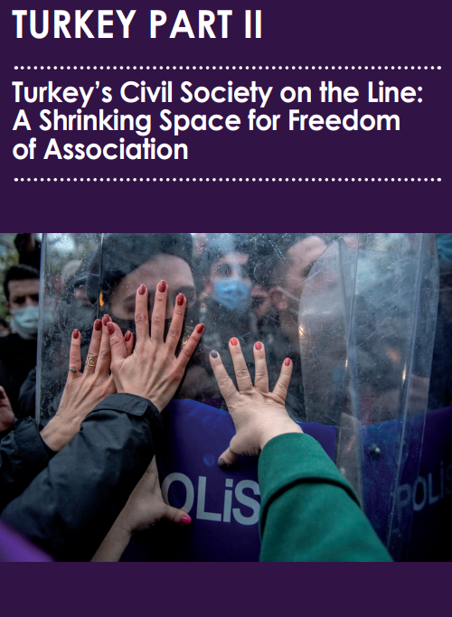 Turkey: Ongoing Crackdown Poses Existential Threat to Independent Civil Society